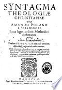 Syntagma theologiae christianae, juxta leges ordinis methodici conformatum, atque in libros decem tribitum