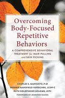 Overcoming Body Focused Repetitive Behaviors for Good Book PDF