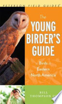 The Young Birder s Guide to Birds of Eastern North America