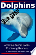 Dolphins For Kids   Amazing Animals Books for Young Readers