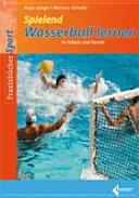Spielend Wasserball lernen