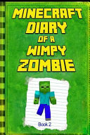 Minecraft  Diary of a Wimpy Zombie Book 2