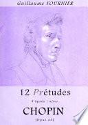 12 Pré-études d'après/after Chopin - Opus 25 - Partition pour piano / piano score