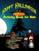 Happy Halloween Activity Book for Kids