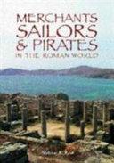 Merchants  sailors and pirates in the Roman world