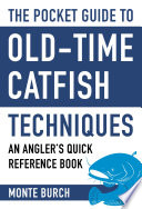 The Pocket Guide to Old Time Catfish Techniques