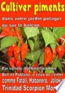 illustration du livre Cultiver piments dans votre jardin potager ou sur le balcon