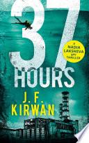 37 Hours  Nadia Laksheva Spy Thriller Series  Book 2