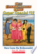 The Baby Sitters Club Super Special  12  Here Come the Bridesmaids