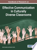 Handbook of Research on Effective Communication in Culturally Diverse Classrooms