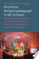 Kirchliche Religionspädagogik in der Schweiz