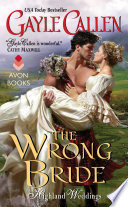 The Wrong Bride : of mistaken identity and irresistible attraction...