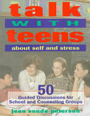 Talk with Teens about Self and Stress