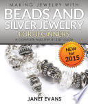 Making Jewelry With Beads And Silver Jewelry For Beginners   A Complete and Step by Step Guide