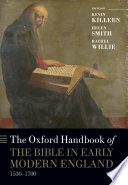 The Oxford Handbook Of The Bible In Early Modern England C 1530 1700