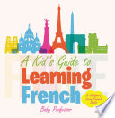 A Kid s Guide to Learning French   A Children s Learn French Books