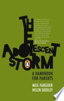 The Adolescent Storm - A handbook for parents