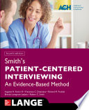 Smith s Patient Centered Interviewing  An Evidence Based Method  Fourth Edition