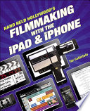 Hand Held Hollywood s Filmmaking with the iPad   iPhone