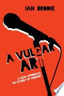 A Vulgar Art