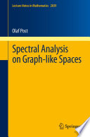 Spectral Analysis on Graph like Spaces
