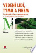 Vedení lidí, týmů a firem - Praktický atlas managementu – 4., zcela přepracované vydání