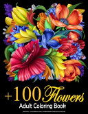 Book Beautiful   100 Flowers an Adult Coloring Book With Bouquets  Wreaths