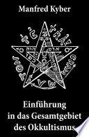 Einf  hrung in das Gesamtgebiet des Okkultismus