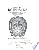 1  Parte do Index da Livraria de musica do muyto alto  e poderoso Rey Dom