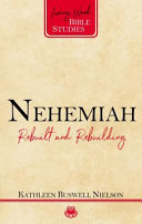 Nehemiah: Rebuilt And Rebuilding : exploration of scripture, living word bible studies provide...