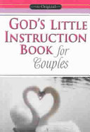 God's Little Instruction Book For Couples : and some have scripture, but god's little...