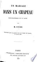 Un mariage dans un chapeau  Bouffonnerie en un acte  and in prose