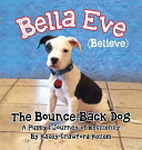 Bella Eve  Believe  the Bounce Back Dog