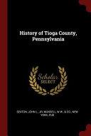 History of Tioga County  Pennsylvania