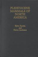 Pleistocene Mammals Of North America book