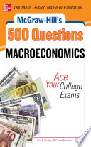 McGraw Hill s 500 Macroeconomics Questions  Ace Your College Exams