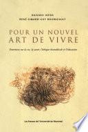 illustration Pour un nouvel art de vivre : entretiens sur la vie, la santé, l'éthique biomédicale et l'éducation