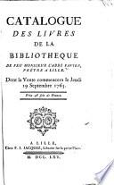 Catalogue des livres de la bibliotheque de feu Monsieur l abb   Favier  pr  tre a Lille