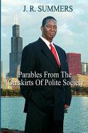 Parables from the Outskirts of Polite Society