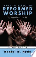 Ebook What to Expect in Reformed Worship, Second Edition Epub Daniel R. Hyde Apps Read Mobile