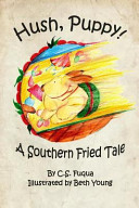 Hush  Puppy  a Southern Fried Tale