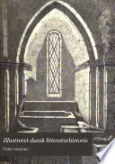 Illustreret dansk litteraturhistorie  bd  Middelalderen  1000 1500  Reformationstiden  1500 1560  Den l  rde tid  1560 1710