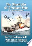 The Short Life of a Valiant Ship