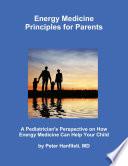 Energy Medicine Principles for Parents