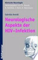 Neurologische und neuropsychiatrische Aspekte der HIV-Infektion