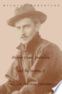 Stephen Crane  Journalism  and the Making of Modern American Literature