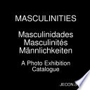 Masculinities   Masculinidades   Masculinit  s   M  nnlichkeiten  A Photo Exhibition Catalogue