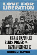Love for Liberation: African Independence, Black Power, and a Diaspora Underground