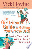 The Girlfriend s Guide to Getting Your Groove Back