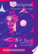 Nocturnes: Popular Music And The Night : one another, such that they appear inextricably...